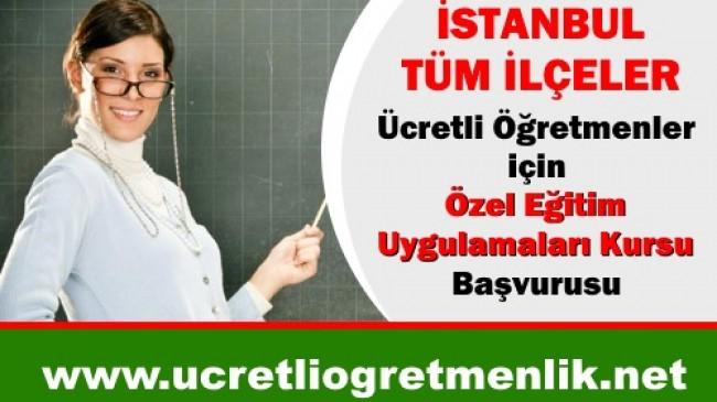 İstanbul Ücretli Öğretmenler için Özel Eğitim Uygulamaları Kursu Başvurusu