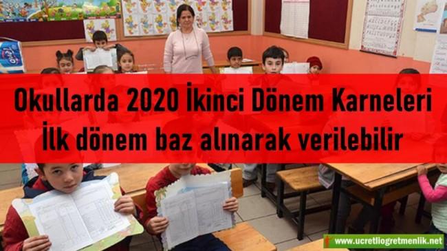 Okullarda 2020 İkinci Dönem Karneleri ilk dönem baz alınarak verilebilir
