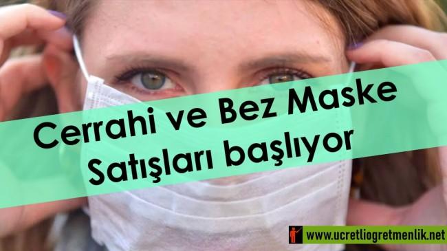 Cerrahi ve Bez Maske Satışları başlıyor