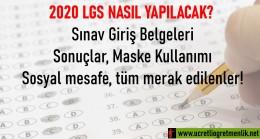 LGS Nasıl Yapılacak? Sınav Giriş Belgeleri, Sonuçlar, Sosyal mesafe, tüm merak edilenler!