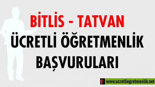 Bitlis Tatvan Ücretli Öğretmenlik Başvuruları (2020-2021)