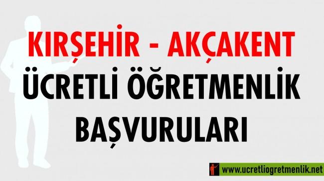 Kırşehir Akçakent Ücretli Öğretmenlik Başvuruları (2020-2021)