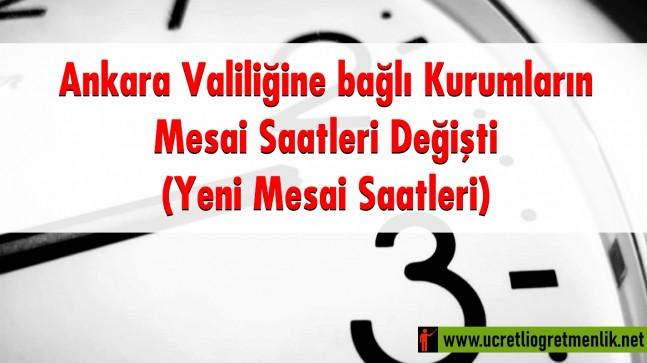 Ankara Valiliğine bağlı Kurumların Mesai Saatleri Değişti: Yeni Mesai Saatleri