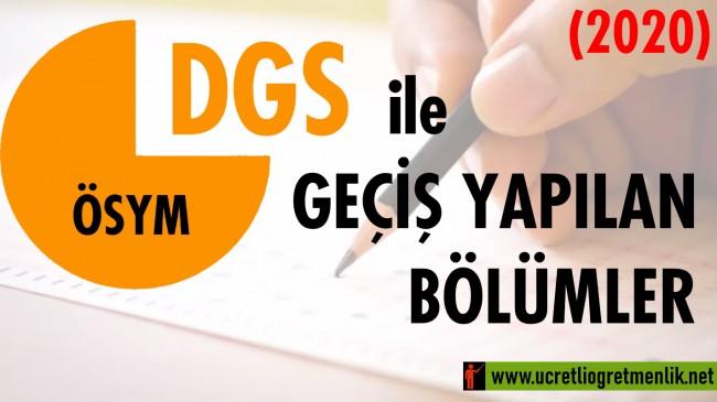 2020 DGS ile Geçiş Yapılan Bölümler Hangileri? Önlisans-Lisans DGS geçiş bölümleri
