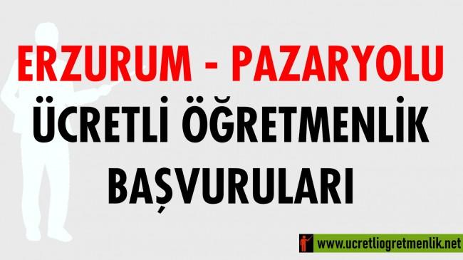 Erzurum Pazaryolu Ücretli Öğretmenlik Başvuruları (2020-2021)