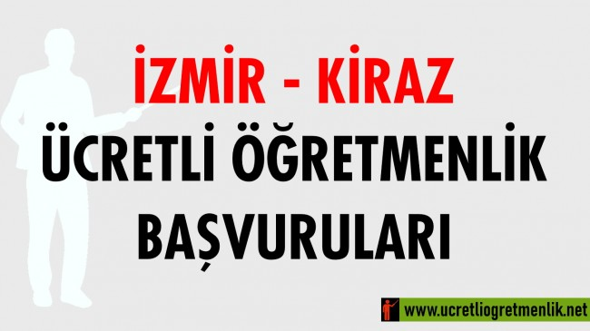 İzmir Kiraz Ücretli Öğretmenlik Başvuruları (2020-2021)
