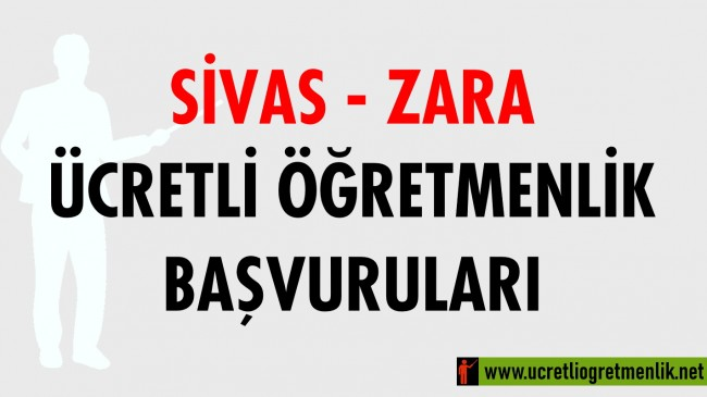 Sivas Zara Ücretli Öğretmenlik Başvuruları (2020-2021)