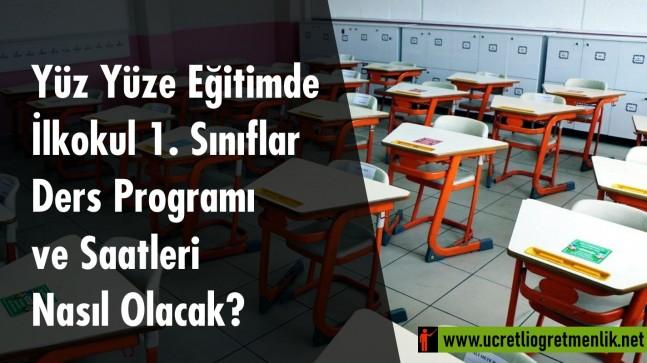 Yüz Yüze Eğitimde İlkokul 1. Sınıflar Ders Programı ve Saatleri Nasıl Olacak?