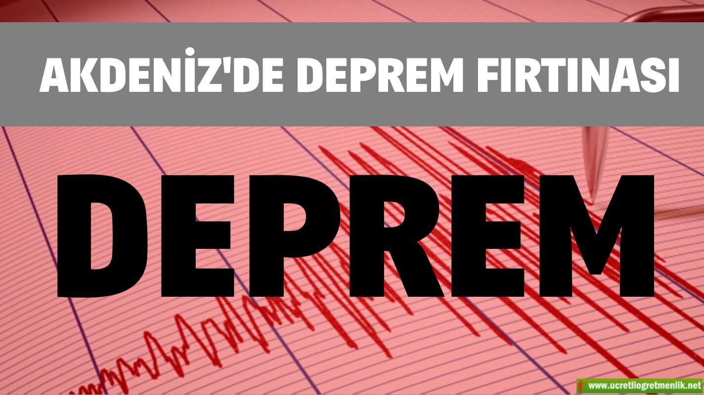 Akdeniz'de Deprem Fırtınası!