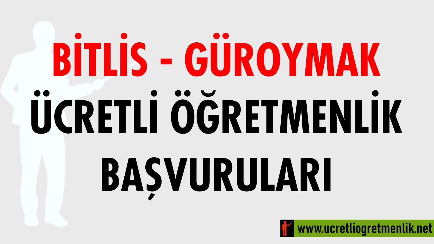 Bitlis Güroymak Ücretli Öğretmenlik Başvuruları (2020-2021)