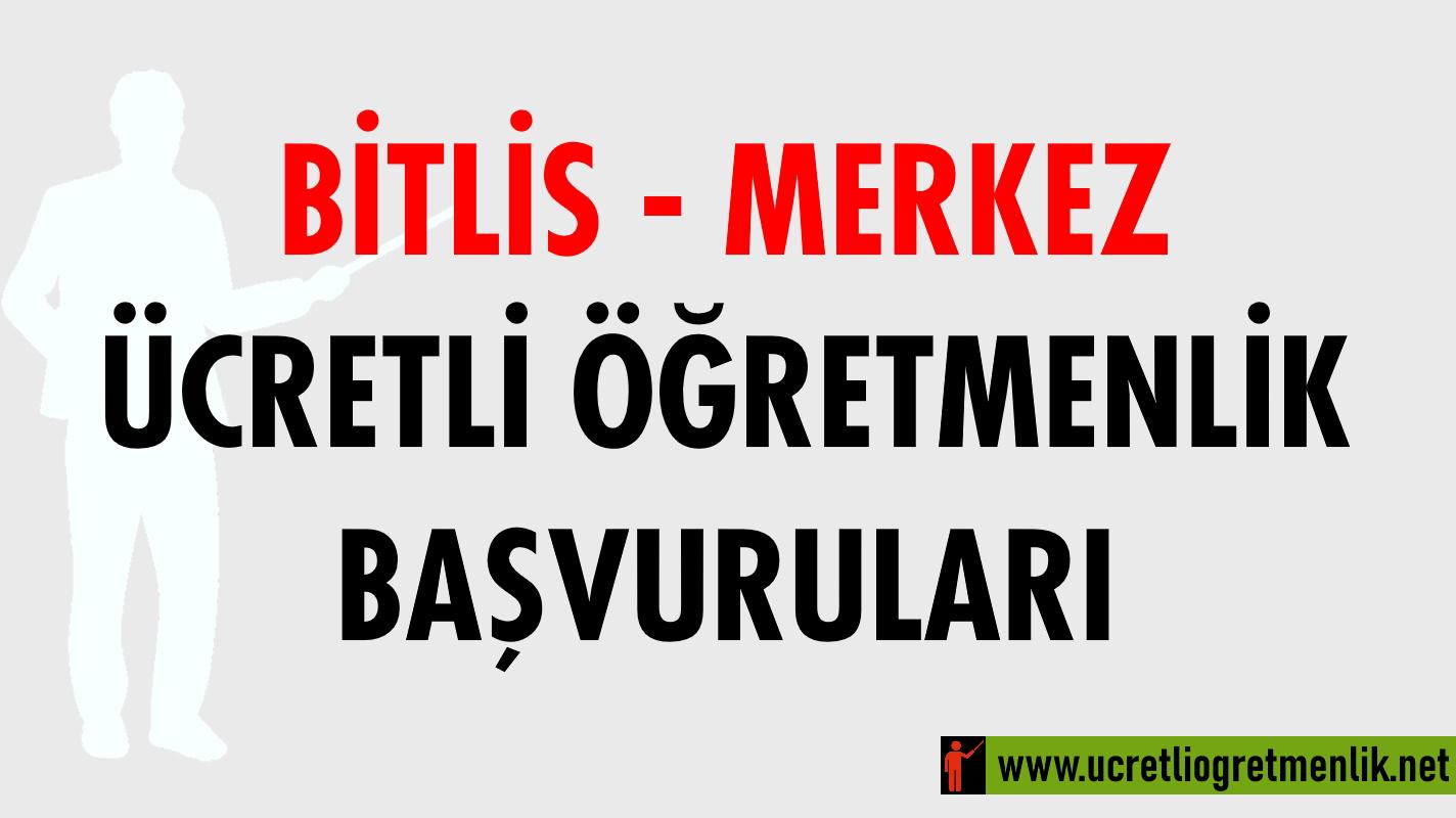 Bitlis Merkez Ücretli Öğretmenlik Başvuruları (2020-2021)