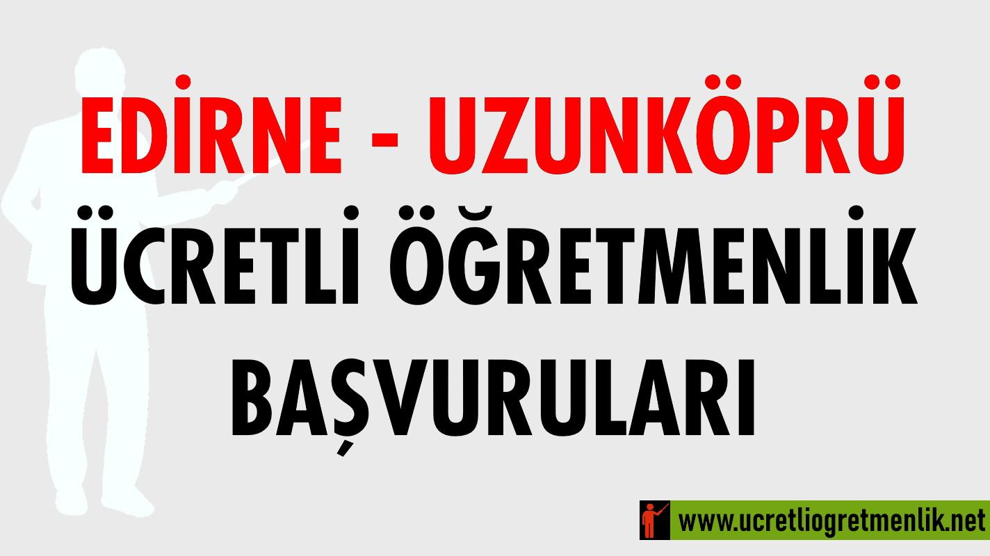 Edirne – Uzunköprü Ücretli Öğretmenlik Başvuruları (2020-2021)