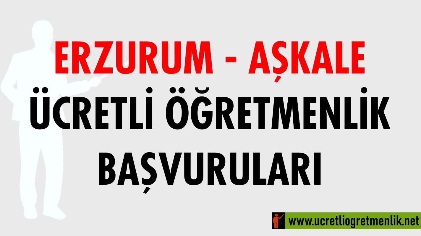 Erzurum Aşkale Ücretli Öğretmenlik Başvuruları (2020-2021)
