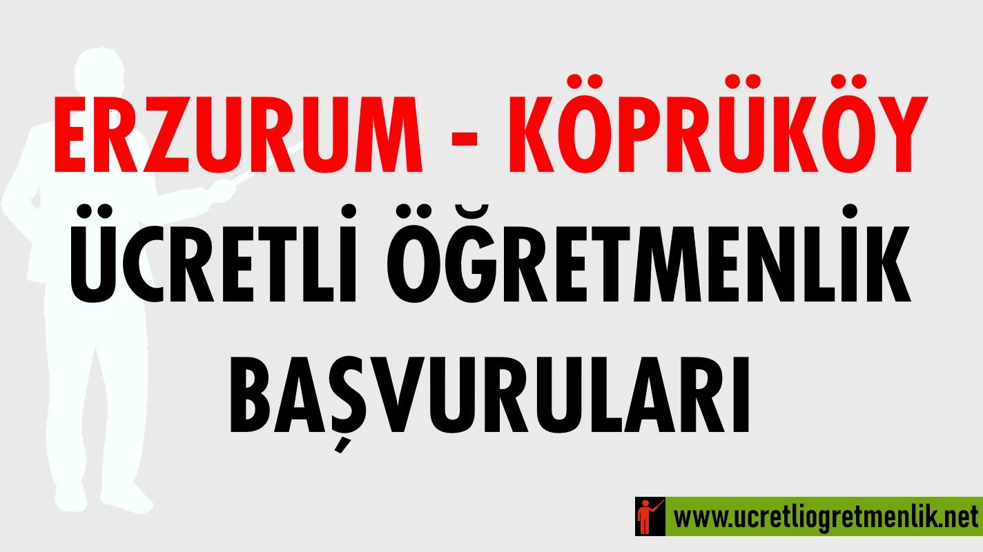 Erzurum Köprüköy Ücretli Öğretmenlik Başvuruları (2020-2021)