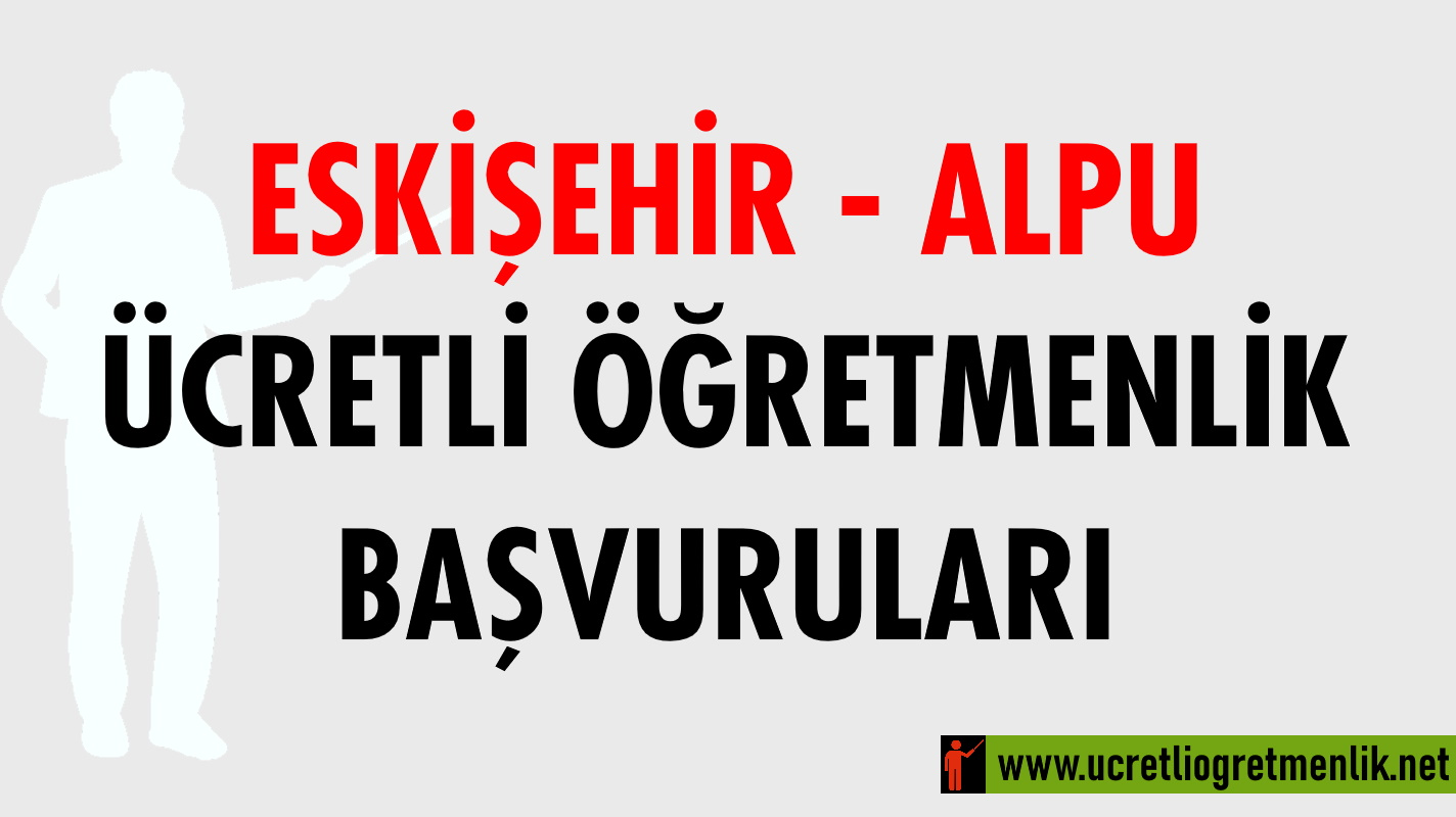 Eskişehir Alpu Ücretli Öğretmenlik Başvuruları (2020-2021)