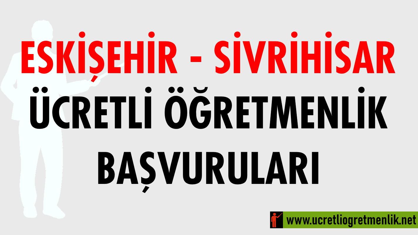 Eskişehir Sivrihisar Ücretli Öğretmenlik Başvuruları (2020-2021)