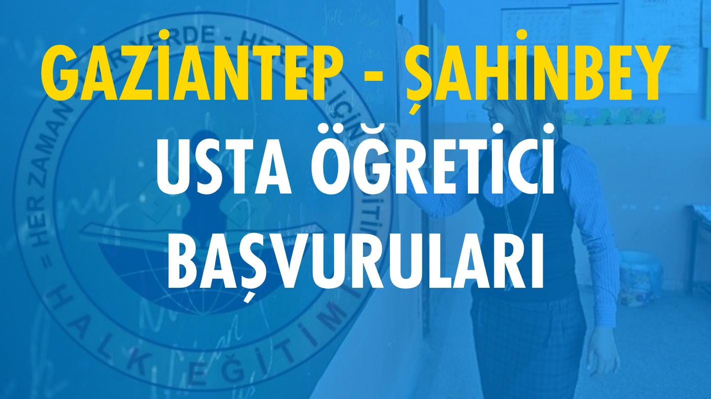 Gaziantep Şahinbey Usta Öğretici Başvuruları (2020-2021)