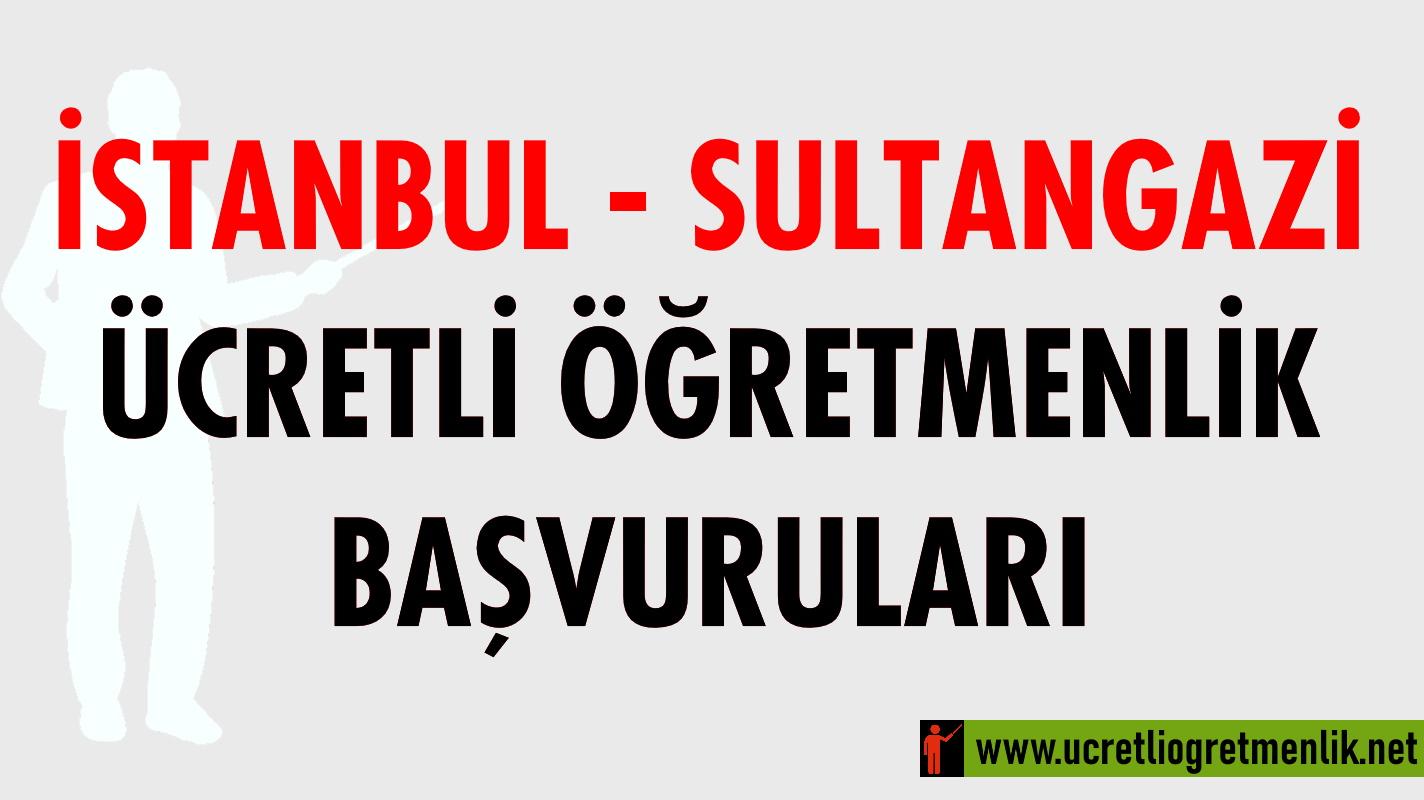 İstanbul Sultangazi Ücretli Öğretmenlik Başvuruları (2020-2021)