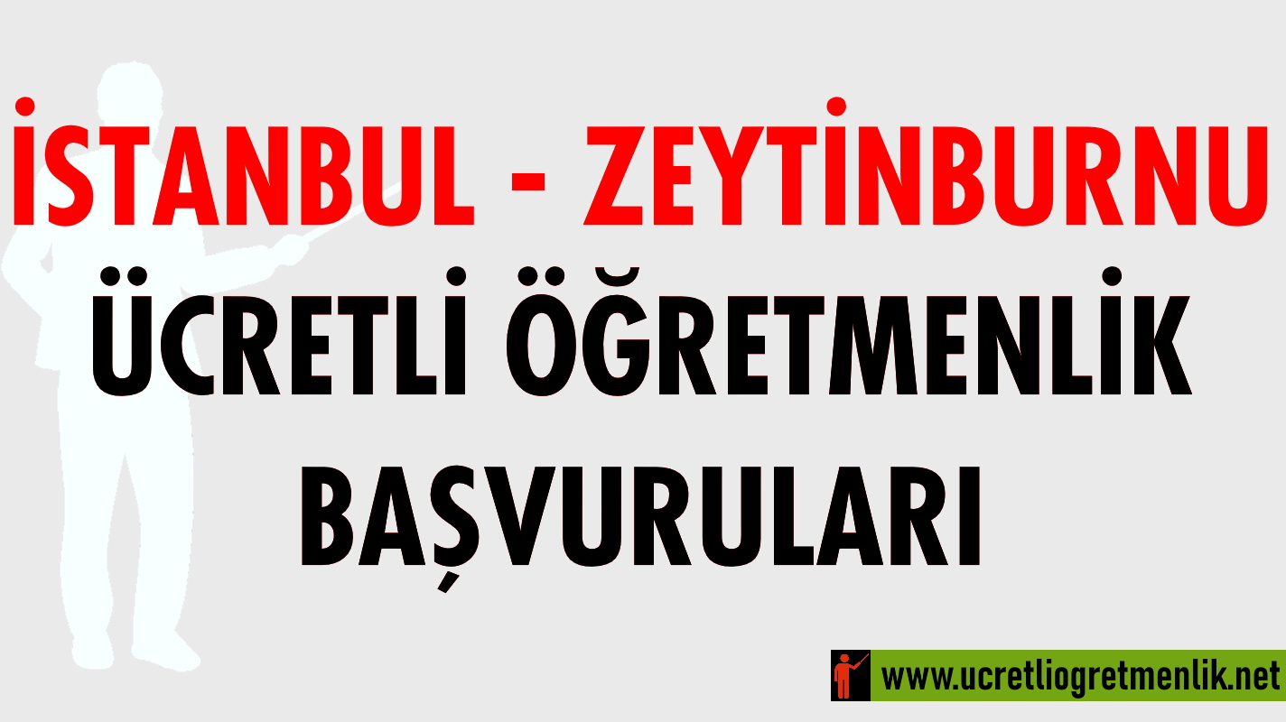 İstanbul – Zeytinburnu Ücretli Öğretmenlik Başvuruları (2020-2021)