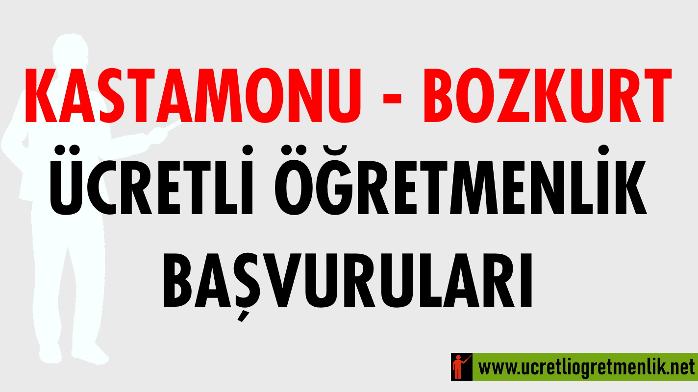Kastamonu Bozkurt Ücretli Öğretmenlik Başvuruları (2020-2021)