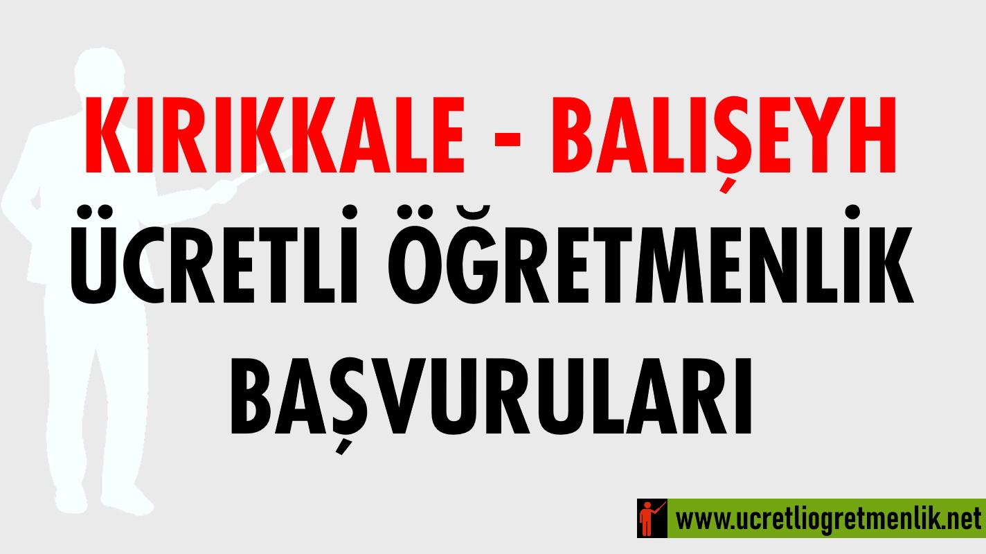 Kırıkkale Balışeyh Ücretli Öğretmenlik Başvuruları (2020-2021)
