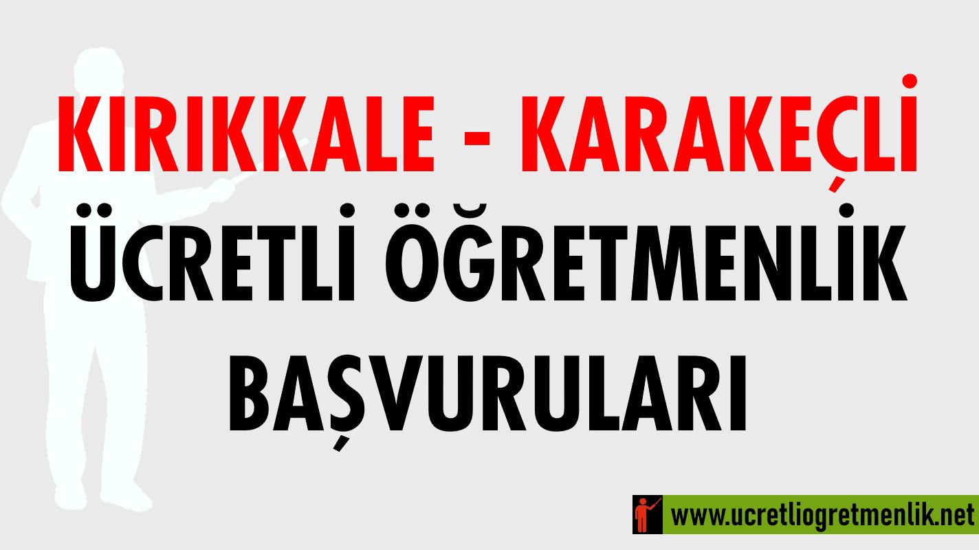 Kırıkkale Karakeçili Ücretli Öğretmenlik Başvuruları (2020-2021)