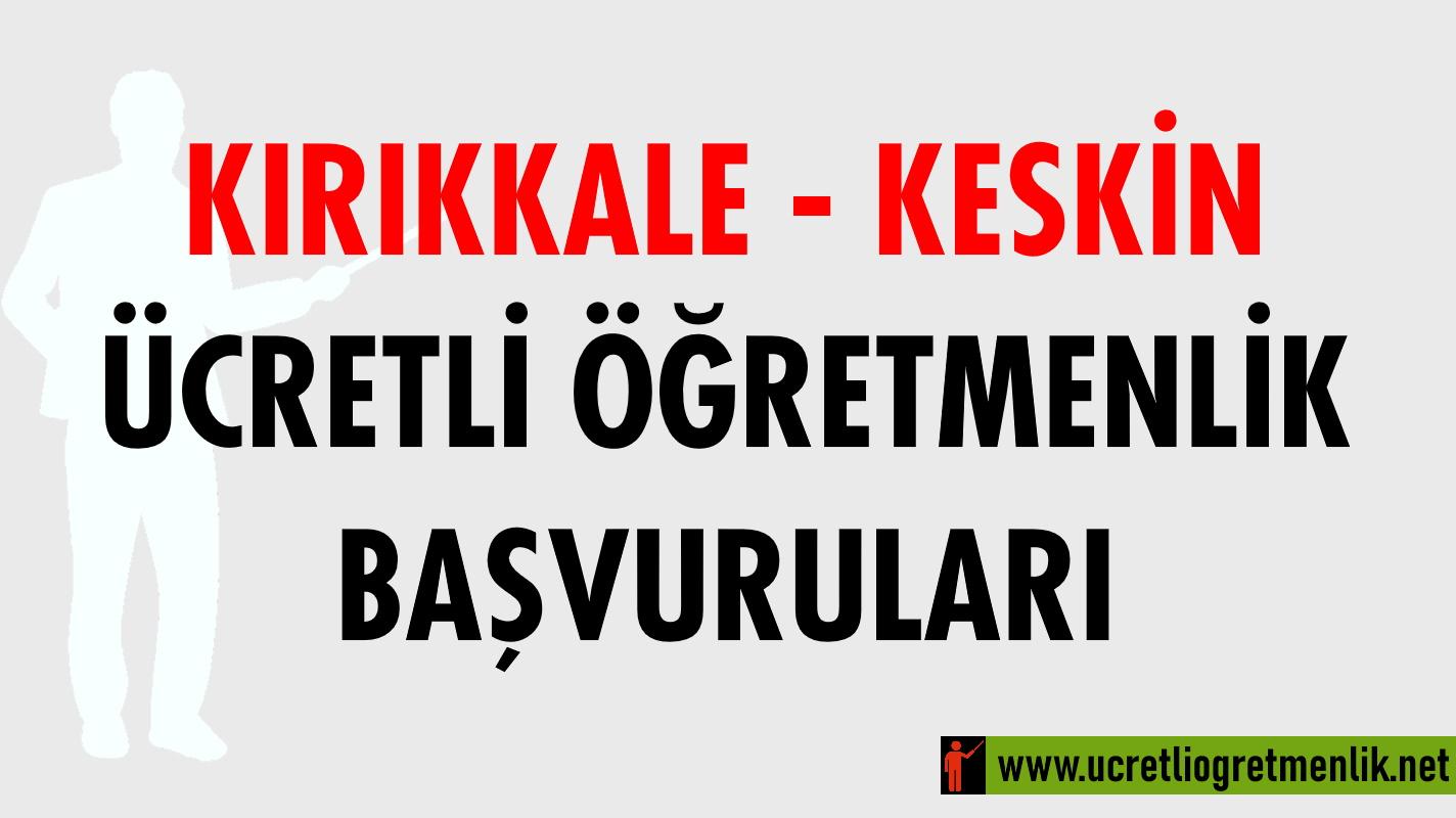 Kırıkkale Keskin Ücretli Öğretmenlik Başvuruları (2020-2021)