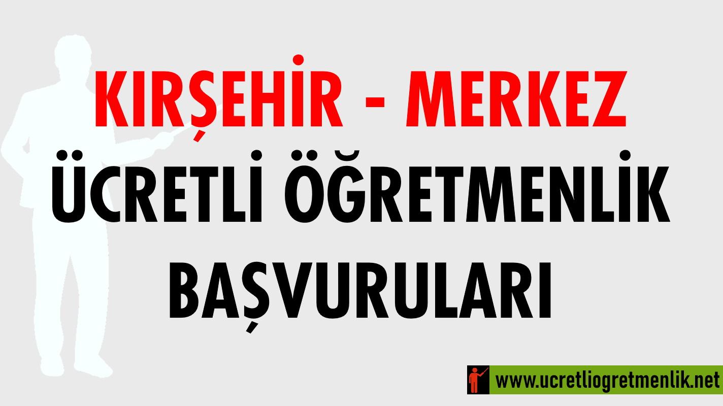Kırşehir Merkez Ücretli Öğretmenlik Başvuruları (2020-2021)