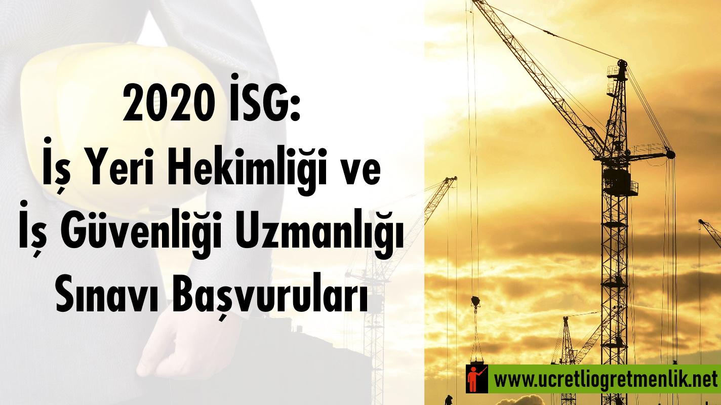 2020 İSG: İş Yeri Hekimliği ve İş Güvenliği Uzmanlığı Sınavı Başvuruları