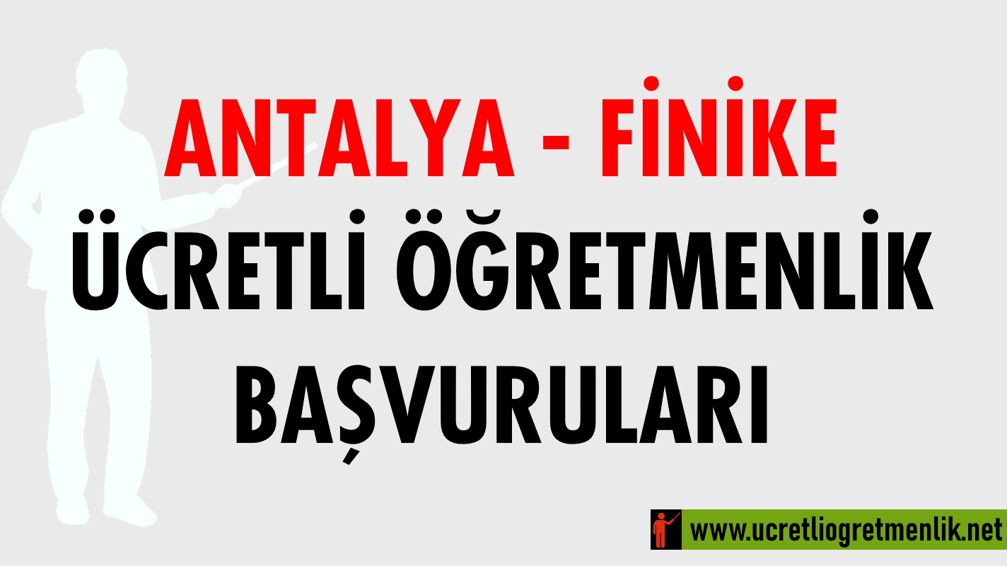 Antalya Finike Ücretli Öğretmenlik Başvuruları (2020-2021)