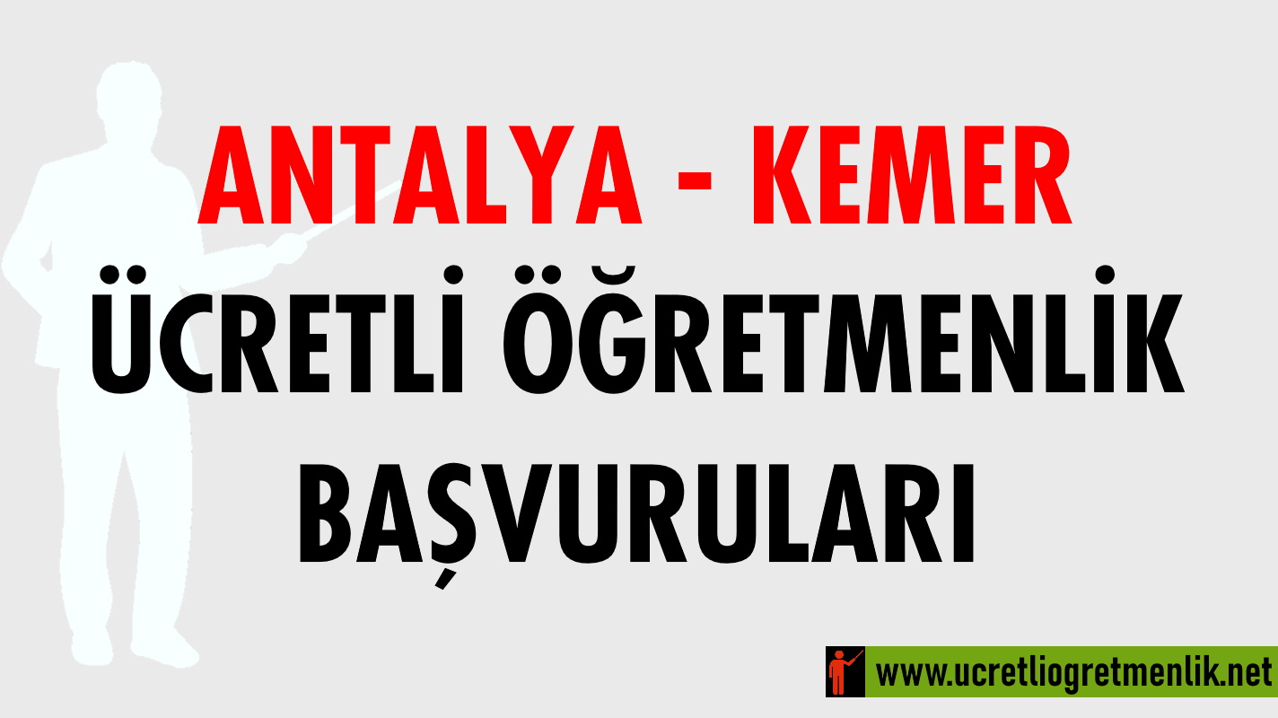 Antalya Kemer Ücretli Öğretmenlik Başvuruları (2020-2021)
