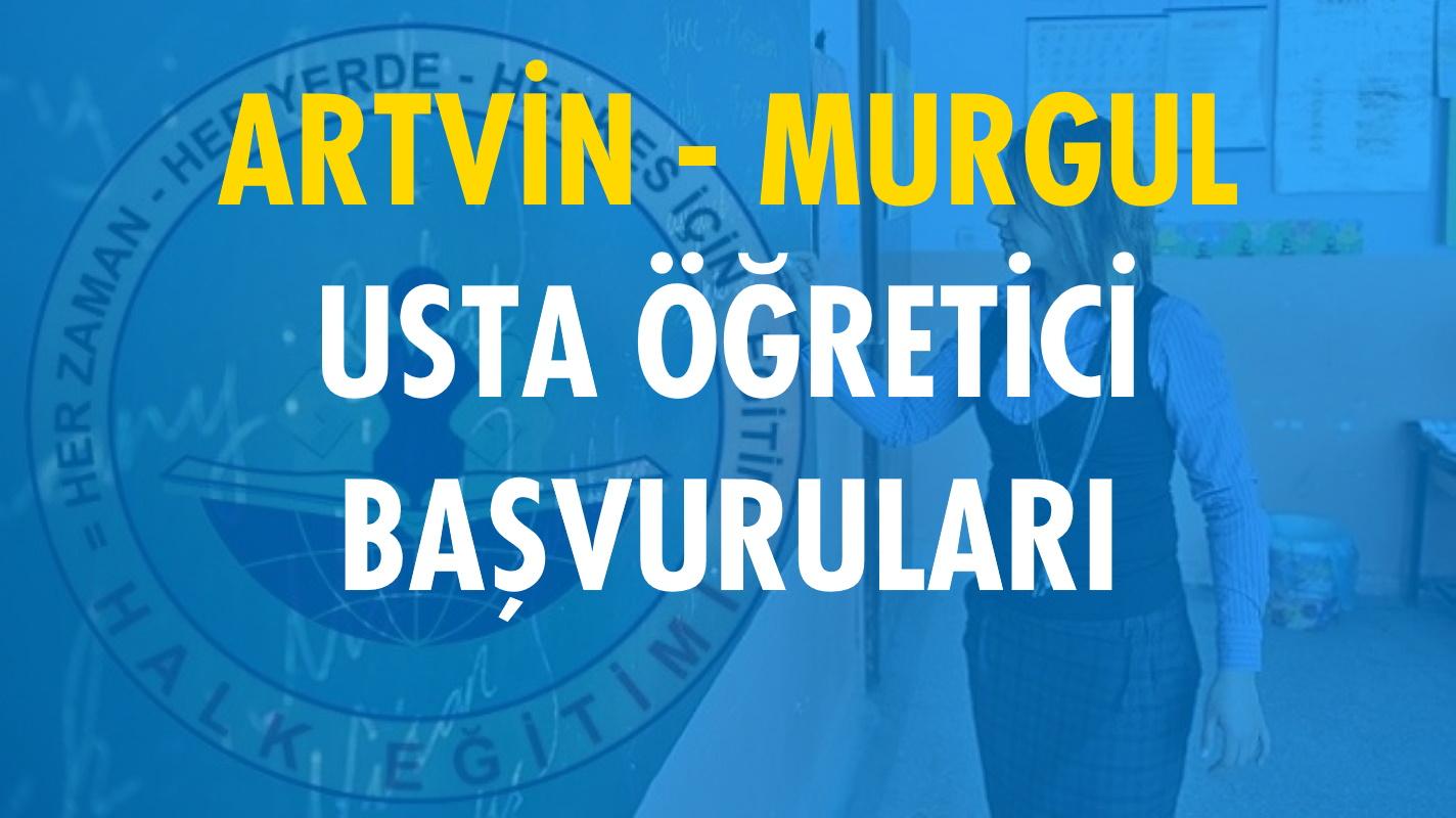 Artvin Murgul Usta Öğretici Başvuruları (2020-2021)