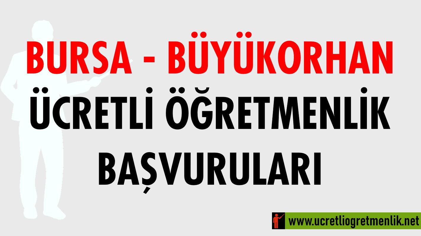 Bursa Büyükorhan Ücretli Öğretmenlik Başvuruları (2020-2021)