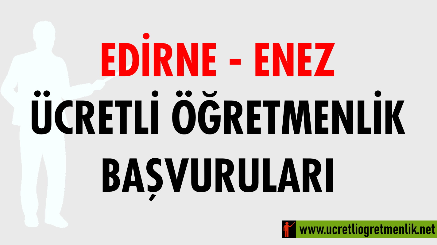 Edirne Enez Ücretli Öğretmenlik Başvuruları (2020-2021)