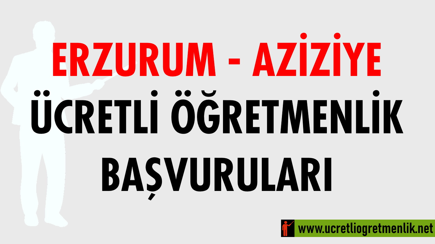 Erzurum Aziziye Ücretli Öğretmenlik Başvuruları (2020-2021)