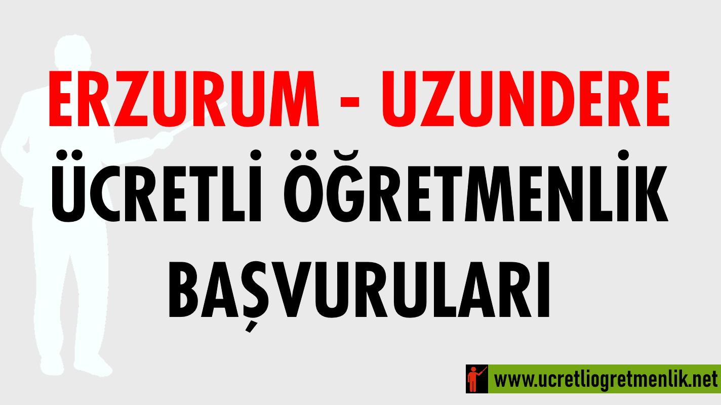 Erzurum Uzundere Ücretli Öğretmenlik Başvuruları (2020-2021)