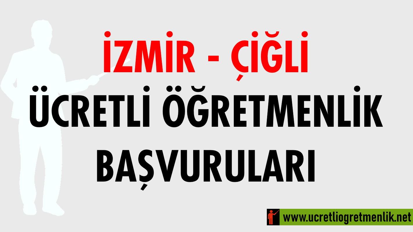 İzmir Çiğli Ücretli Öğretmenlik Başvuruları (2020-2021)
