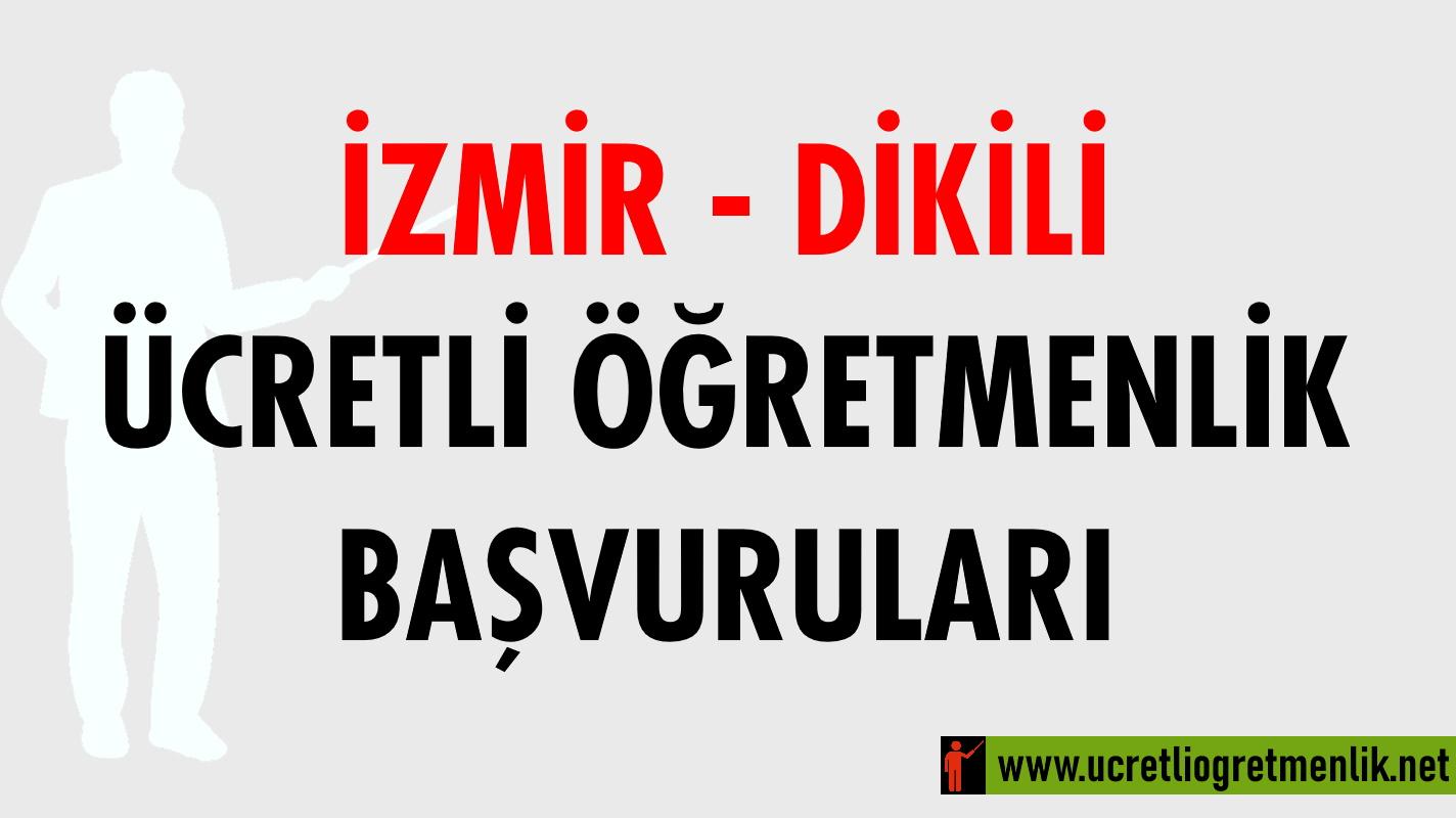 İzmir Dikili Ücretli Öğretmenlik Başvuruları (2020-2021)