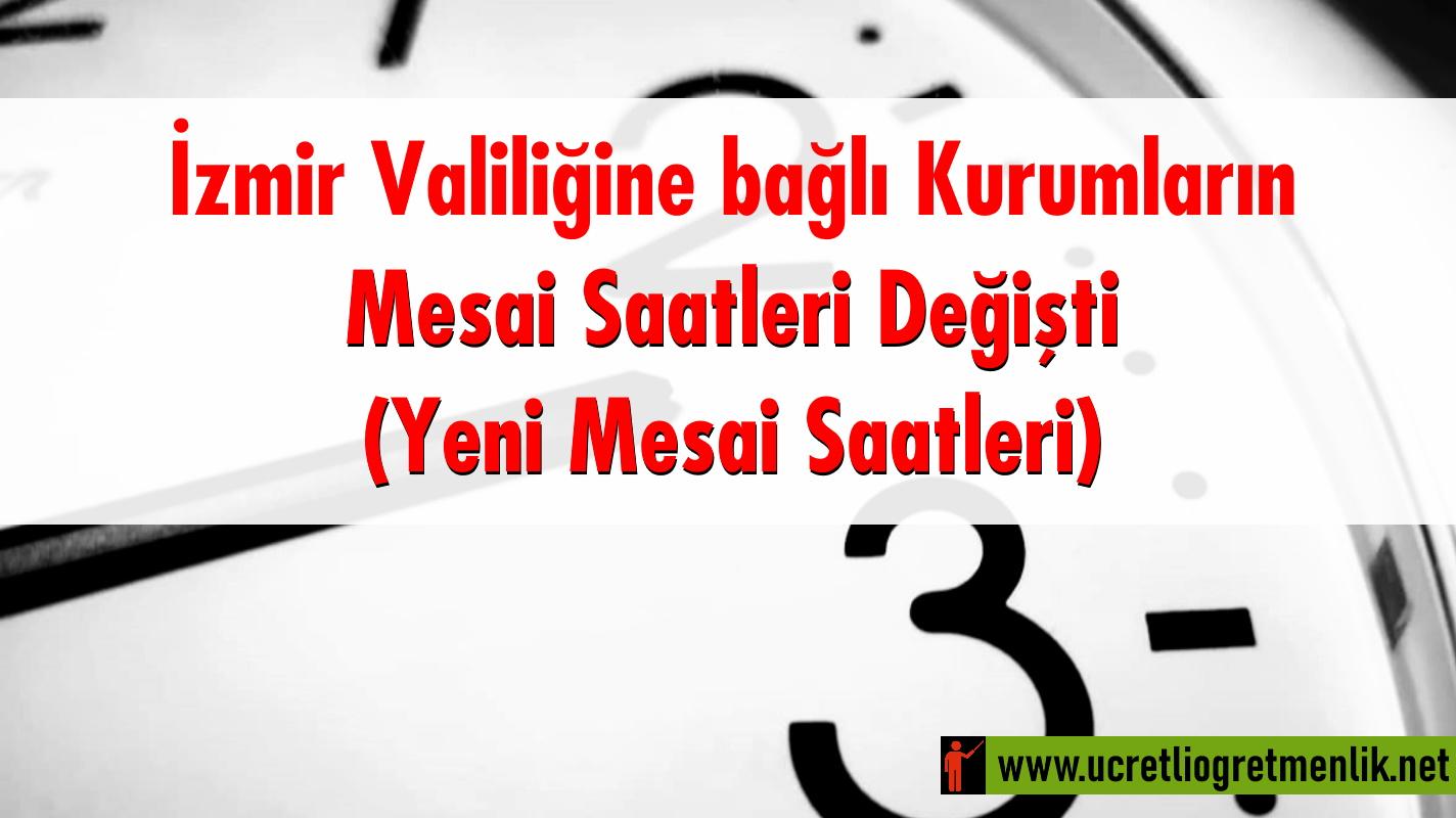 İzmir Valiliğine bağlı Kurumların Mesai Saatleri Değişti: Yeni Mesai Saatleri