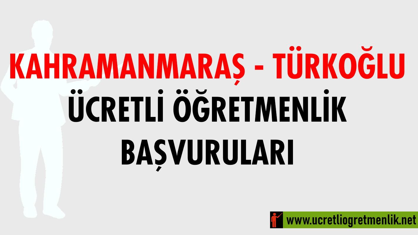 Kahramanmaraş Türkoğlu Ücretli Öğretmenlik Başvuruları (2020-2021)