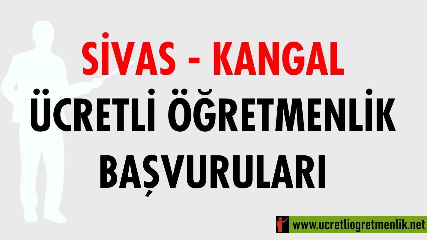 Sivas Kangal Ücretli Öğretmenlik Başvuruları (2020-2021)