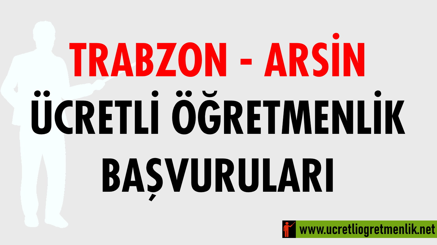 Trabzon Arsin Ücretli Öğretmenlik Başvuruları (2020-2021)