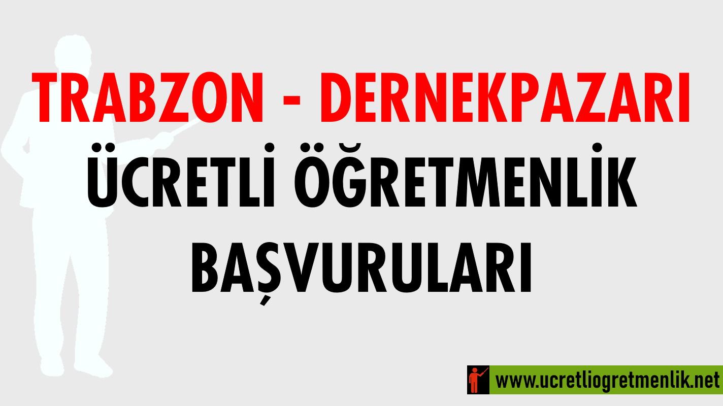 Trabzon Dernekpazarı Ücretli Öğretmenlik Başvuruları (2020-2021)