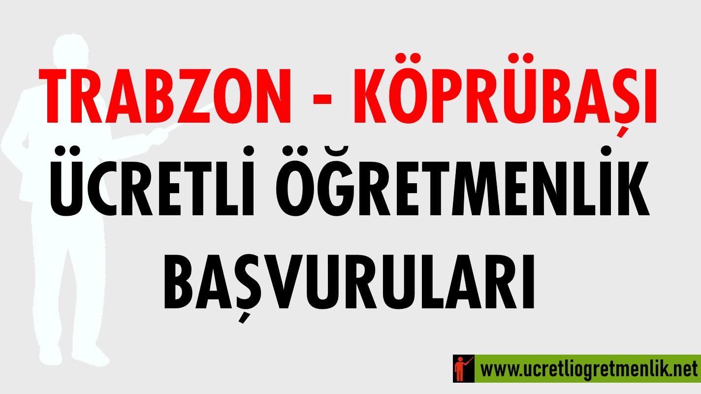 Trabzon Köprübaşı Ücretli Öğretmenlik Başvuruları (2020-2021)