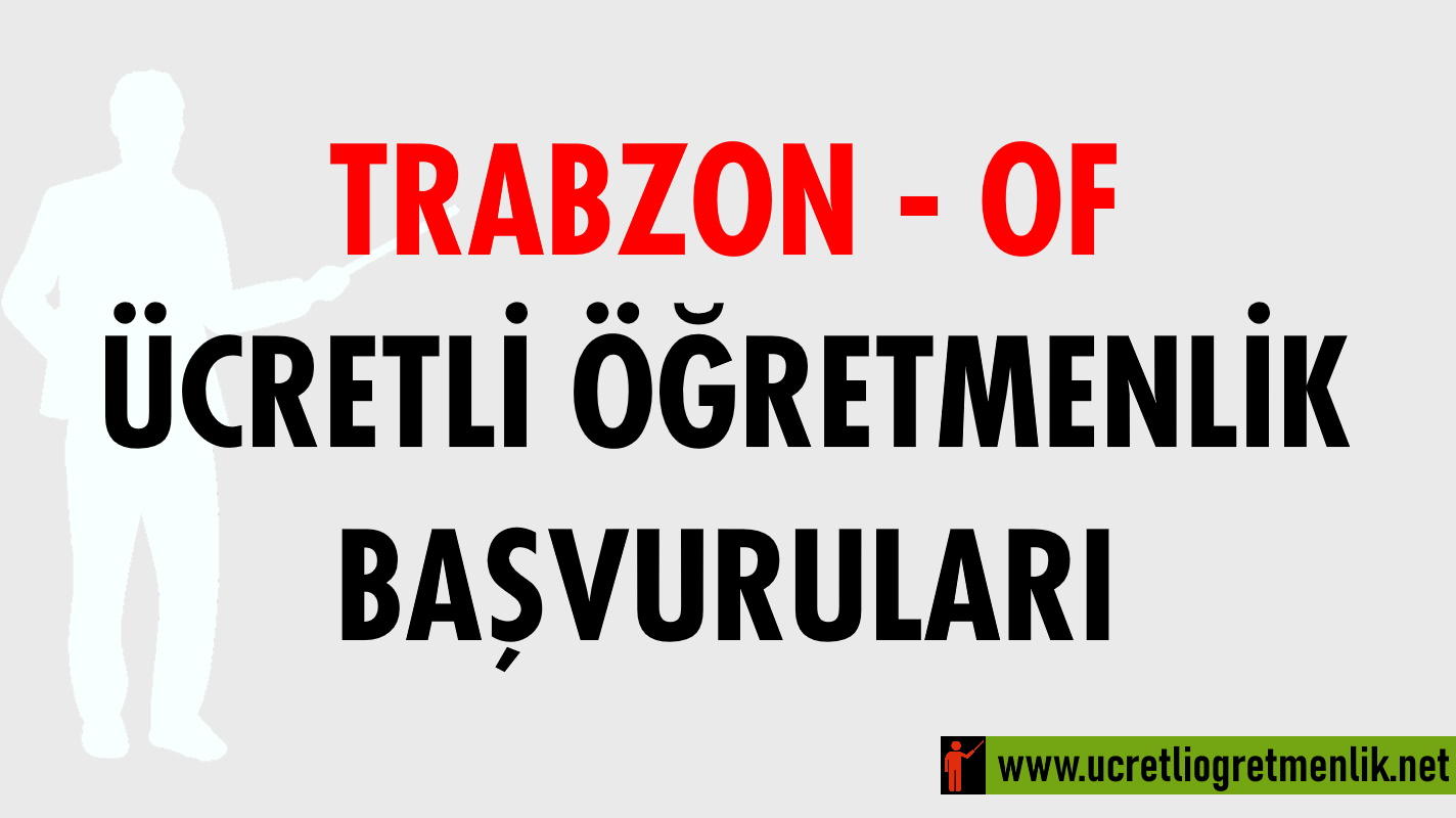 Trabzon Of Ücretli Öğretmenlik Başvuruları (2020-2021)