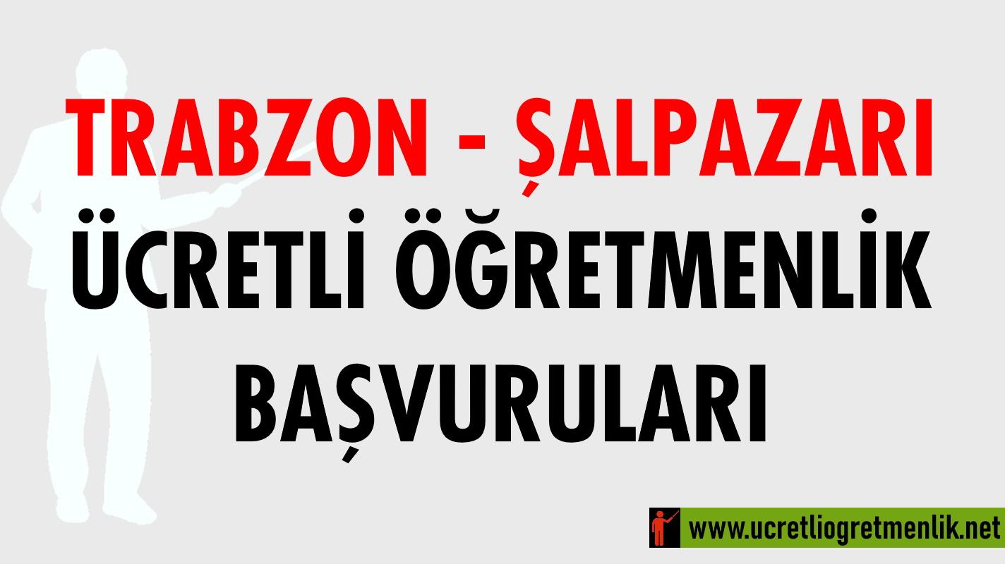 Trabzon Şalpazarı Ücretli Öğretmenlik Başvuruları (2020-2021)