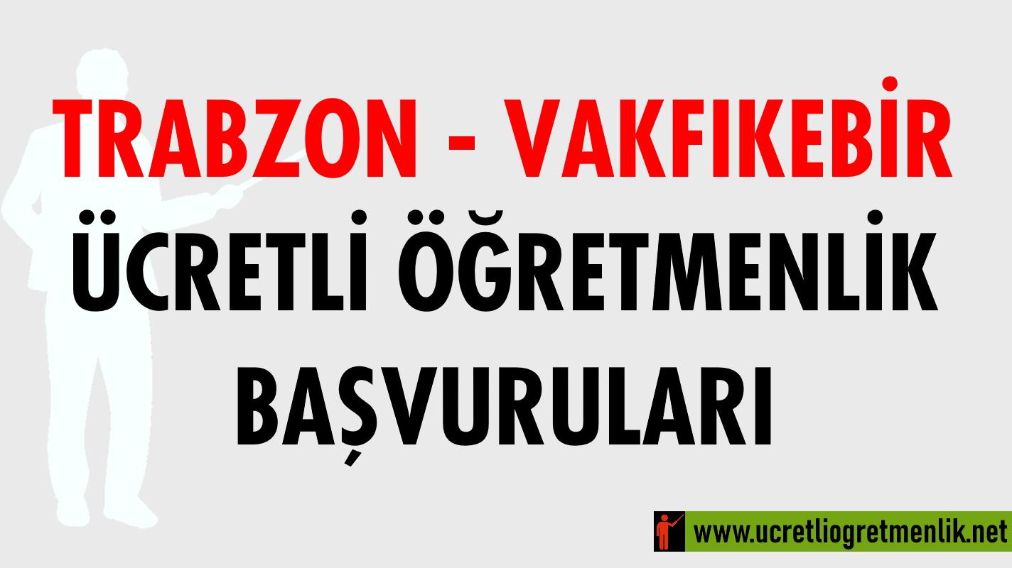 Trabzon Vakfıkebir Ücretli Öğretmenlik Başvuruları (2020-2021)