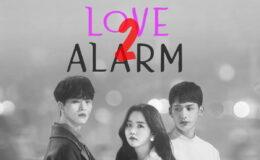 Love Alarm 2. Sezon Ne Zaman Çıkacak?